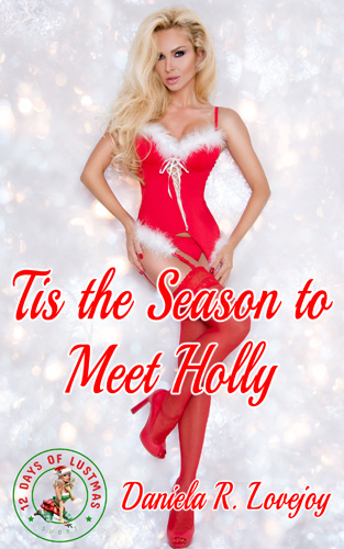 Lustmas is here: Tis the Season to Meet Holly